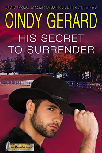 His Secret To Surrender (Love, Lies and Little Secrets Book 1) Cindy Gerard