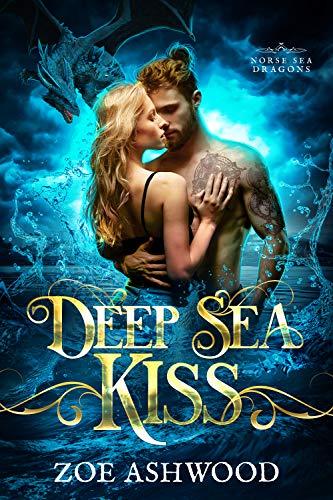 Deep Sea Kiss (Norse Sea Dragons Book 1) Zoe Ashwood