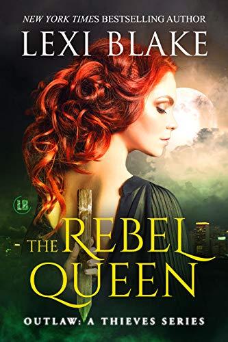 The Rebel Queen (Outlaw: A Thieves Series Book 1) Lexi Blake