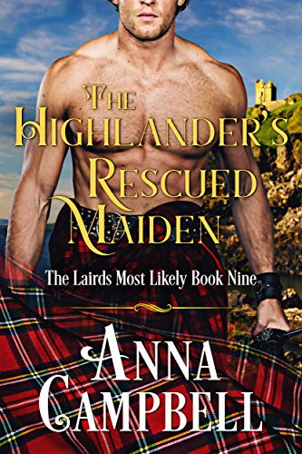 The Highlander's Rescued Maiden: The Lairds Most Likely Book 9 Anna Campbell