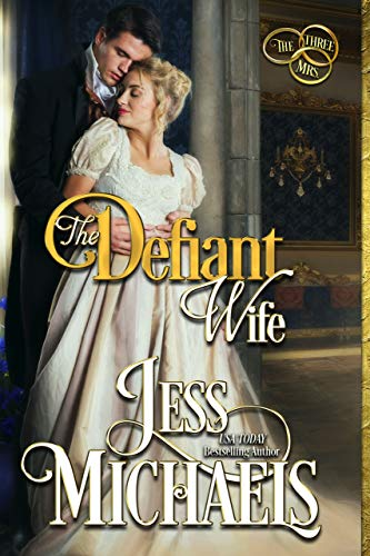The Defiant Wife (The Three Mrs Book 2) Jess Michaels
