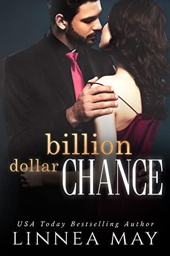 Billion Dollar Chance: A Second Chance Romance Linnea May