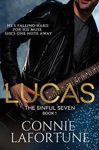 Lucas: A Rockstar Romance (The Sinful Seven Series Book 1) Connie Lafortune