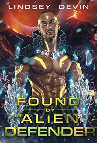 Found By The Alien Defender: A SciFi Alien Romance (Lost In The Stars Book 2) Lindsey Devin