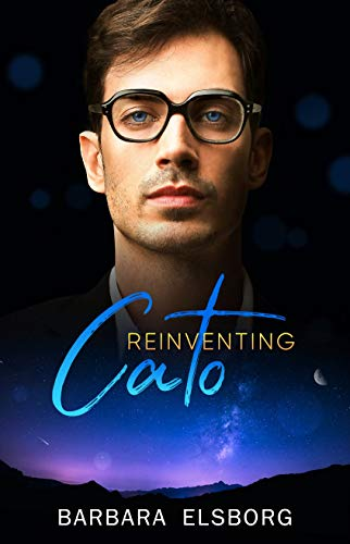 Reinventing Cato (Unfinished Business Book 3) Barbara Elsborg