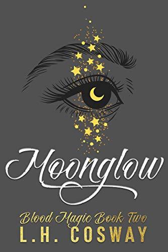 Moonglow: Blood Magic Book 2 L.H. Cosway