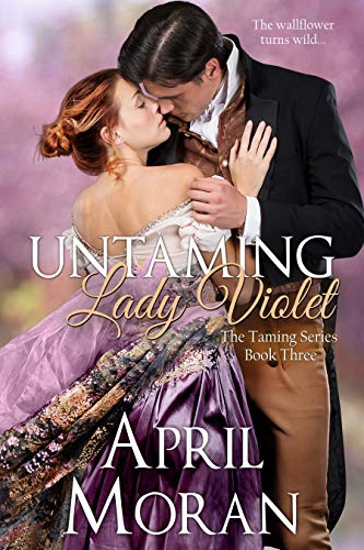 Untaming Lady Violet (The Taming Series Book 3) April Moran