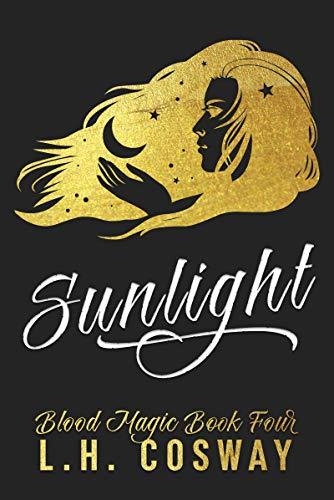 Sunlight: Blood Magic Book 4 L.H. Cosway