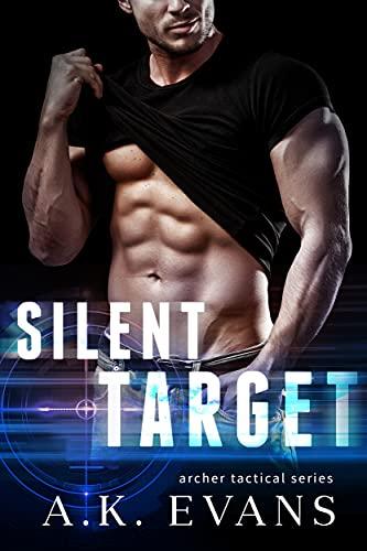 Silent Target (Archer Tactical Book 3) A.K. Evans