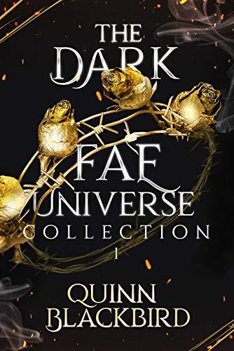 The Dark Fae Universe: A Dark Paranormal Romance Quinn Blackbird