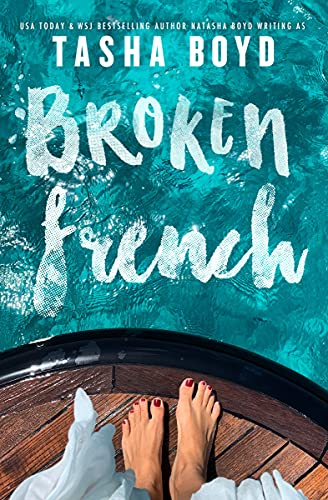 Broken French: A widowed, billionaire, single dad romance Natasha Boyd