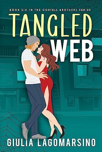 Tangled Web: A Small Town Romance (The Cortell Brothers Book 6) Giulia Lagomarsino