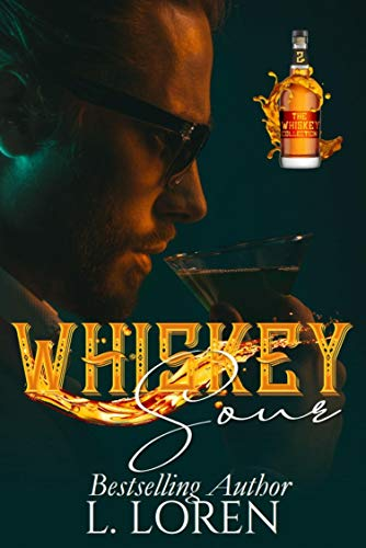Whiskey Sour (The Whiskey Collection Book 2) L. Loren