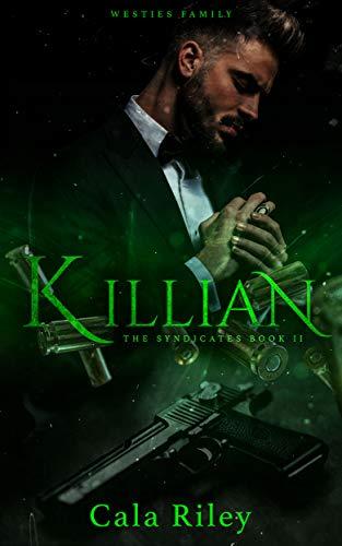 Killian (The Syndicates series Book 2) Cala Riley