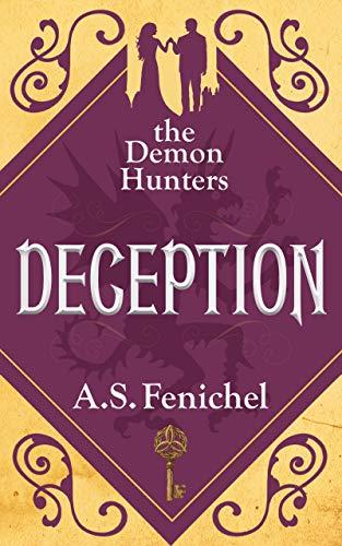 Deception (The Demon Hunters Book 2) A.S. Fenichel