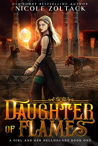 Daughter of Flames: A Mayhem of Magic World Story (A Girl and Her Hellhounds Book 1) Nicole Zoltack
