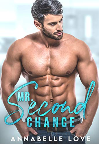 Mr. Second Chance: An Enemies to Lovers Romance Annabelle Love