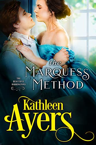 The Marquess Method (The Beautiful Barringtons Book 3) Kathleen Ayers