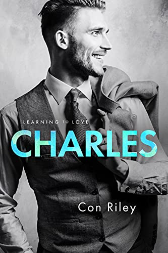 Charles: Learning to Love Con Riley