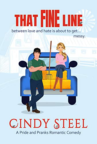 That Fine Line: An Enemies to Lover's Small Town Romance (A Pride and Pranks Romance) Cindy Steel