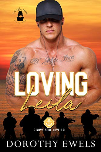 Loving Leila: A Lady Boss Press Navy SEAL Novella (Lady Boss Press Navy SEAL Novella Collection) Dorothy Ewels and Lady Boss Press