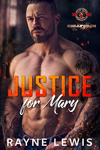 Justice for Mary (Special Forces: Operation Alpha) (Hellforce Security: Alpha Team Book 1) Rayne Lewis and Operation Alpha