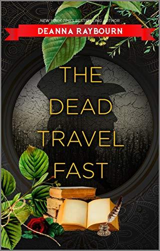 The Dead Travel Fast Deanna Raybourn