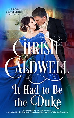 It Had to Be the Duke: An All the Duke's Sins Prequel Christi Caldwell
