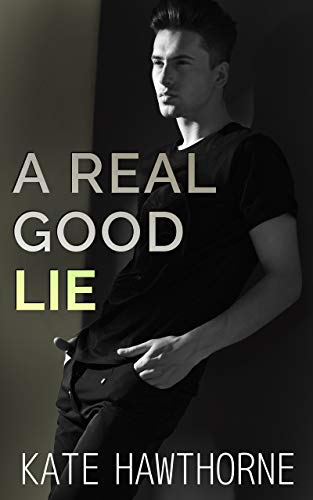 A Real Good Lie Kate Hawthorne