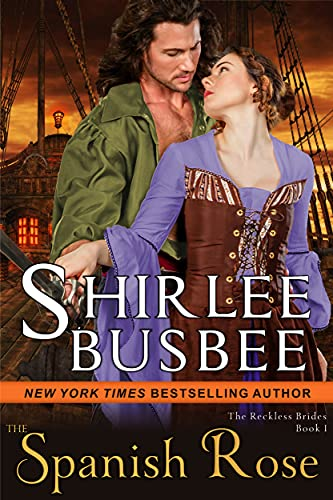 The Spanish Rose (The Reckless Brides, Book 1) Shirlee Busbee
