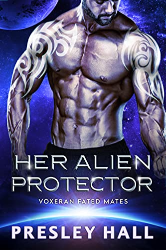 Her Alien Protector: A Sci-Fi Alien Romance (Voxeran Fated Mates Book 6) Presley Hall