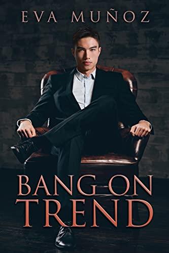 Bang On Trend (Moda Nostra Book 1) Eva Muñoz