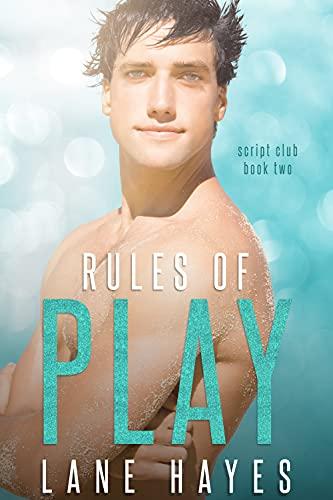 Rules of Play: Nerd/Jock MM Romance (The Script Club Book 2) Lane Hayes