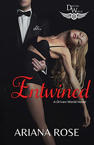 Entwined: A Driven World Novel (The Driven World) Ariana Rose and KB Worlds