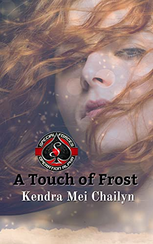A Touch of Frost (Special Forces: Operation Alpha) Kendra Mei Chailyn and Operation Alpha