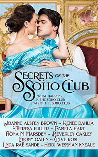 Secrets of The Soho Club: What happens in the Soho Club stays in the Soho Club Ebony Oaten , Joanne Austen Brown , et al.