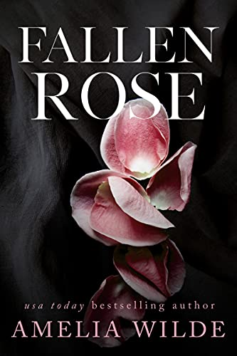 Fallen Rose (Beauty and the Beast Book 3) Amelia Wilde