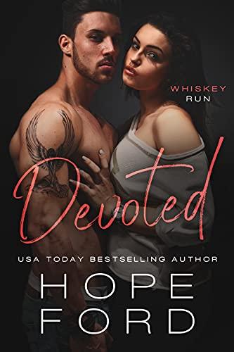 Devoted (Whiskey Run Book 5) Hope Ford