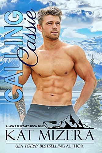 Calling Cassie (Alaska Blizzard Book 9) Kat Mizera