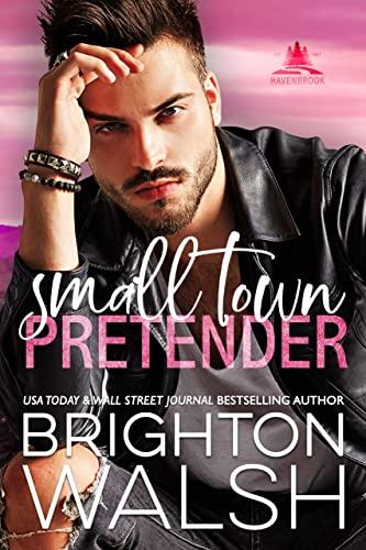 Small Town Pretender (Havenbrook Book 5) Brighton Walsh