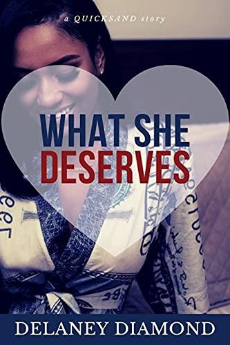 What She Deserves (Quicksand Book 5) Delaney Diamond