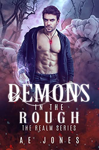 Demons In The Rough (The Realm Book 4) AE Jones