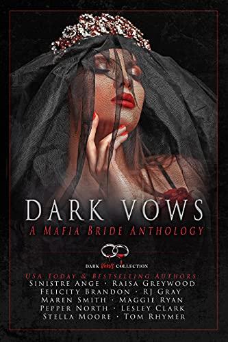 Dark Vows: A Mafia Bride Anthology Raisa Greywood , Sinistre Ange , et al.