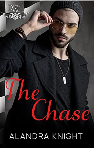 The Chase: A Driven World Novel (The Driven World) Alandra Knight and KB Worlds