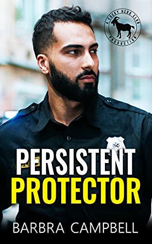 Persistent Protector: A Hero Club Novel Barbra Campbell and Hero Club
