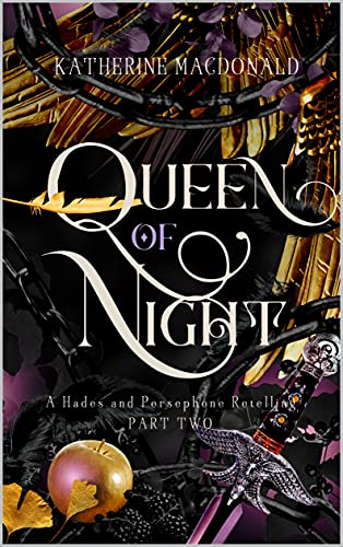 Queen of Night: A Hades and Persephone Retelling (Part Two) (Faeries of the Underworld Duology Book 2) Katherine Macdonald