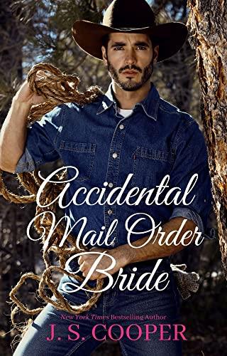 Accidental Mail Order Bride J. S. Cooper