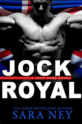JOCK ROYAL (Jock Hard Book 4) Sara Ney