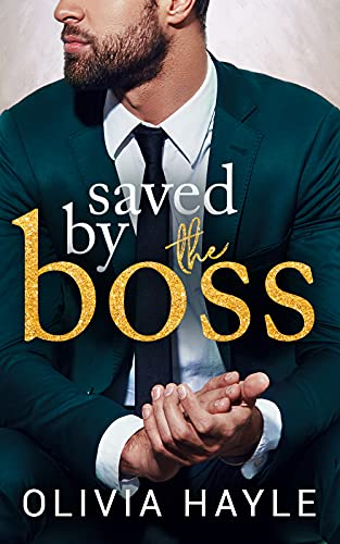Saved by the Boss (New York Billionaires Book 2) Olivia Hayle