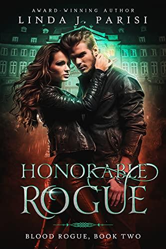Honorable Rogue (Blood Rogue Book 2) Linda J. Parisi